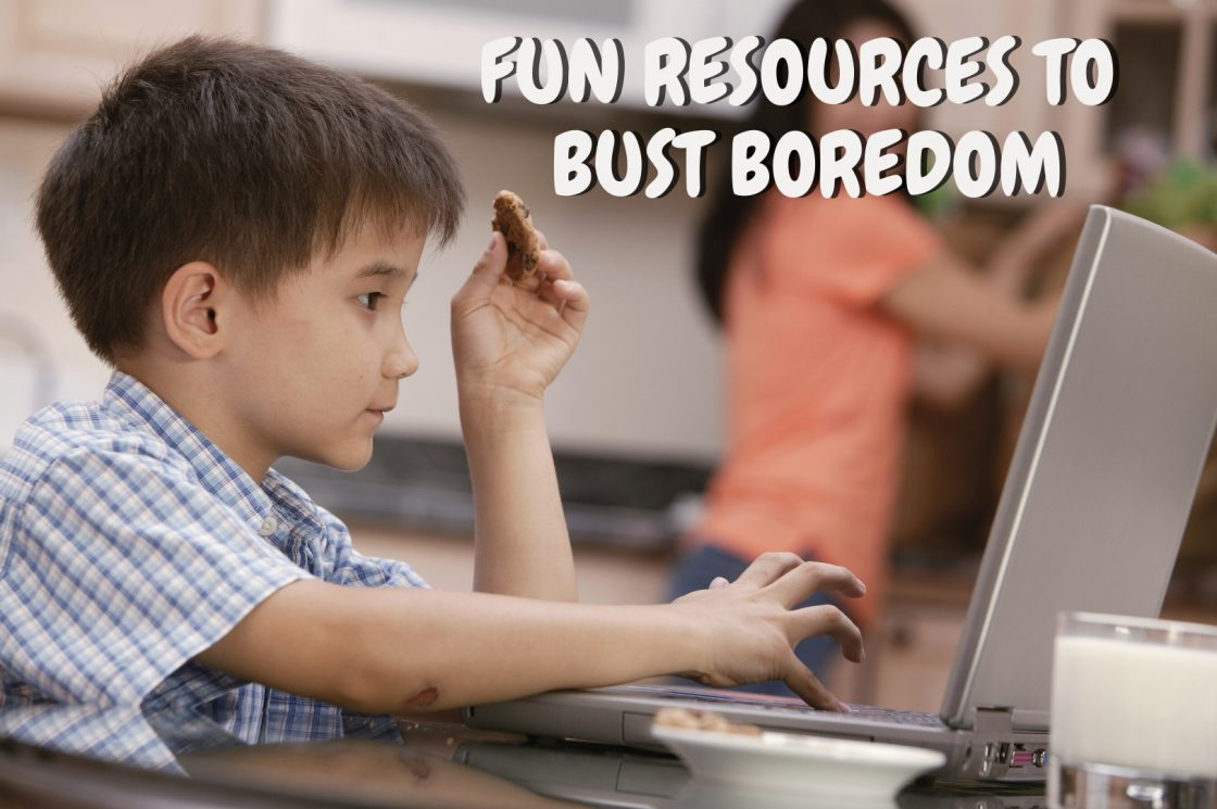 Fun Resources to Bust Boredom