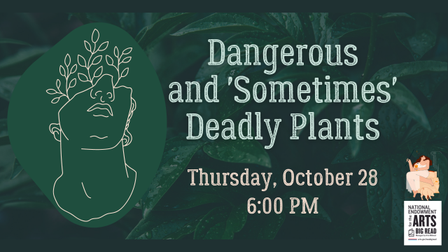 Dangerous and Sometimes Deadly Plants